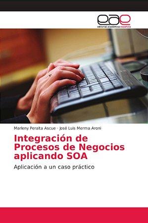 Integración de Procesos de Negocios aplicando SOA