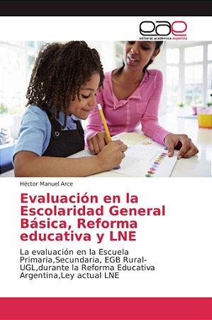 Evaluación en la Escolaridad General Básica, Reforma educati