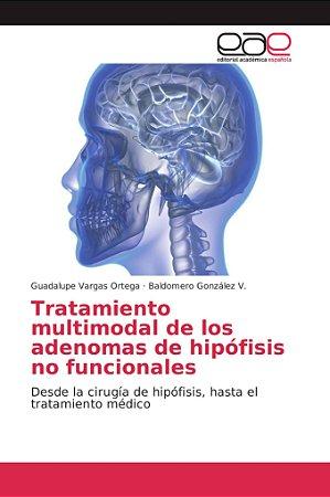Tratamiento multimodal de los adenomas de hipófisis no funci