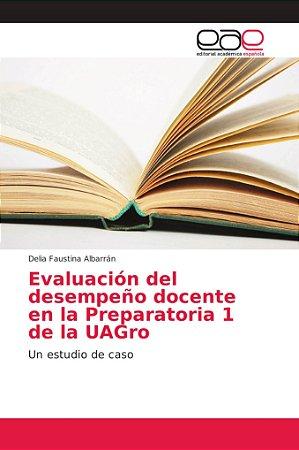 Evaluación del desempeño docente en la Preparatoria 1 de la