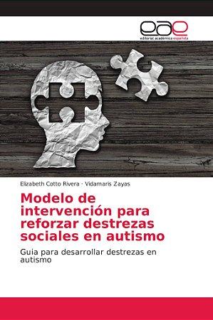 Modelo de intervención para reforzar destrezas sociales en a