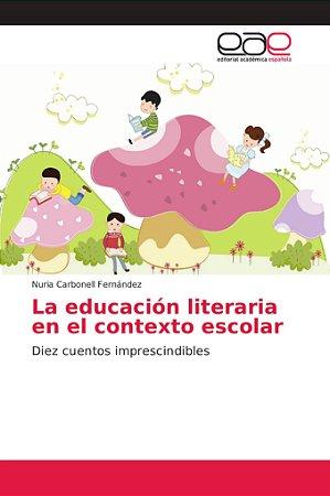 La educación literaria en el contexto escolar