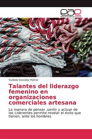 Talantes del liderazgo femenino en organizaciones comerciale