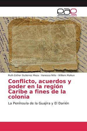 Conflicto, acuerdos y poder en la región Caribe a fines de l