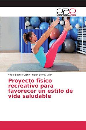 Proyecto físico recreativo para favorecer un estilo de vida