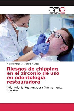 Riesgos de chipping en el zirconio de uso en odontología res