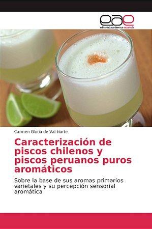 Caracterización de piscos chilenos y piscos peruanos puros a