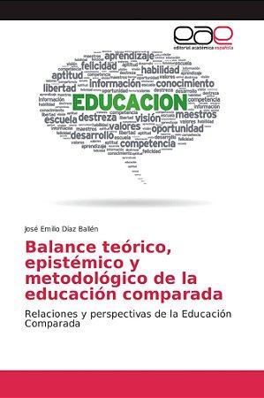 Balance teórico, epistémico y metodológico de la educación c