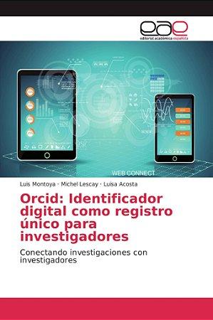Orcid: Identificador digital como registro único para invest