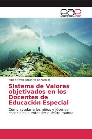 Sistema de Valores objetivados en los Docentes de Educación