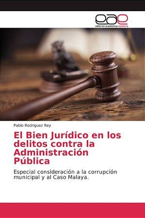 El Bien Jurídico en los delitos contra la Administración Púb