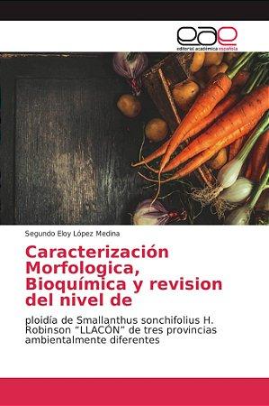 Caracterización Morfológica, Bioquímica y Revisión