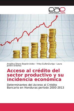 Acceso al crédito del sector productivo y su incidencia econ