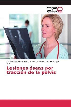 Lesiones óseas por tracción de la pelvis