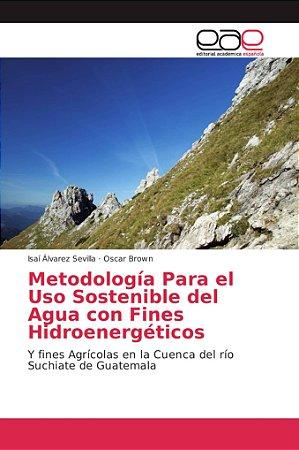 Metodología Para el Uso Sostenible del Agua con Fines Hidroe
