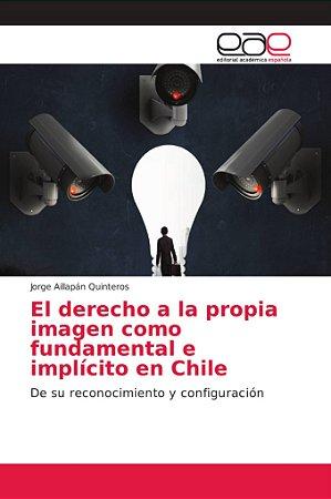 El derecho a la propia imagen como fundamental e implícito e