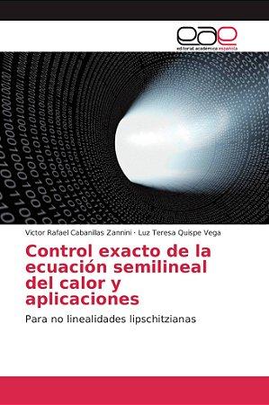 Control exacto de la ecuación semilineal del calor y aplicac