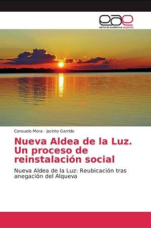 Nueva Aldea de la Luz. Un proceso de reinstalación social