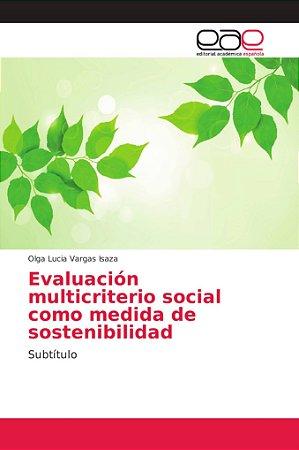 Evaluación multicriterio social como medida de sostenibilida