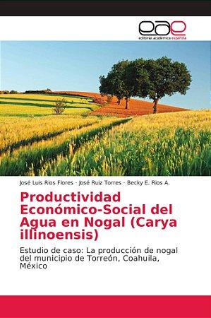 Productividad Económico-Social del Agua en Nogal (Carya illi