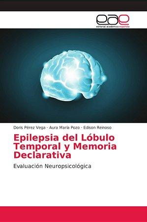 Epilepsia del Lóbulo Temporal y Memoria Declarativa
