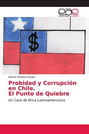 Probidad y Corrupción en Chile. El Punto de Quiebre