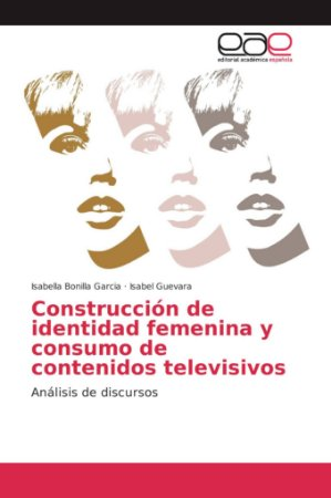 Construcción de identidad femenina y consumo de contenidos t