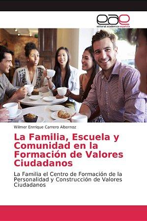 La Familia, Escuela y Comunidad en la Formación de Valores C