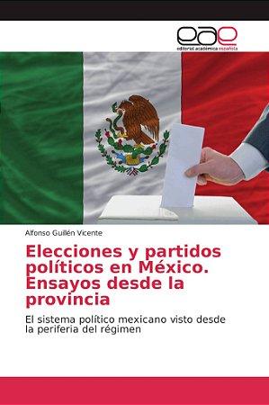 Elecciones y partidos políticos en México. Ensayos desde la