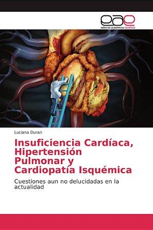 Insuficiencia Cardíaca, Hipertensión Pulmonar y Cardiopatía