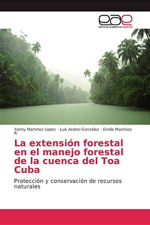 La extensión forestal en el manejo forestal de la cuenca del