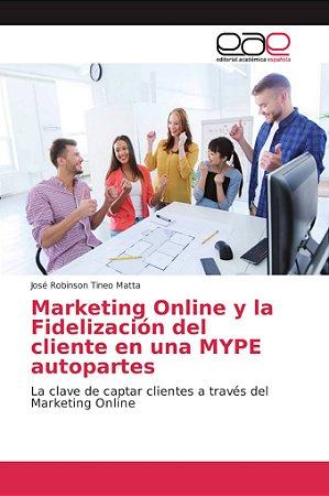Marketing Online y la Fidelización del cliente en una MYPE a