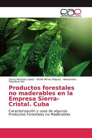 Productos forestales no maderables en la Empresa Sierra-Cris