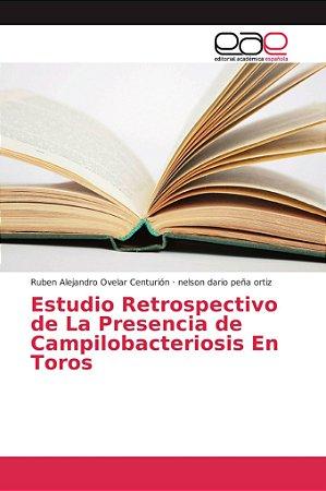Estudio Retrospectivo de La Presencia de Campilobacteriosis
