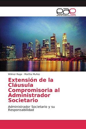 Extensión de la Cláusula Compromisoria al Administrador Soci