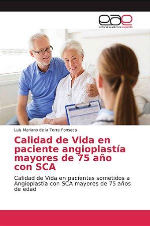 Calidad de Vida en paciente angioplastía mayores de 75 año c
