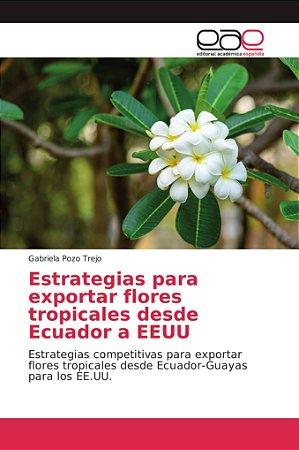 Estrategias para exportar flores tropicales desde Ecuador a