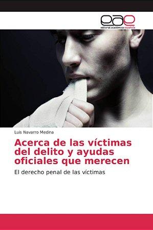 Acerca de las víctimas del delito y ayudas oficiales que mer
