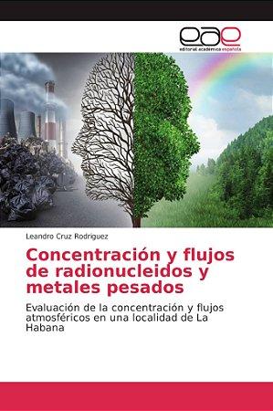 Concentración y flujos de radionucleidos y metales pesados