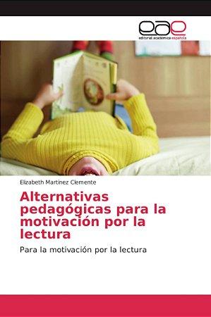 Alternativas pedagógicas para la motivación por la lectura