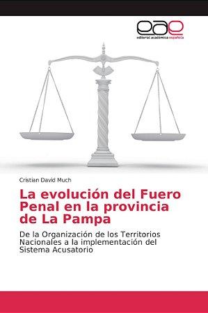 La evolución del Fuero Penal en la provincia de La Pampa