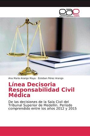Línea Decisoria Responsabilidad Civil Médica
