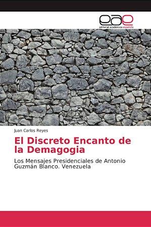El Discreto Encanto de la Demagogia