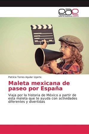Maleta mexicana de paseo por España