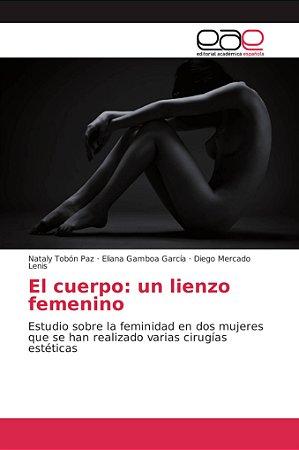 El cuerpo: un lienzo femenino