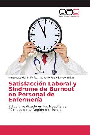Satisfacción Laboral y Síndrome de Burnout en Personal de En