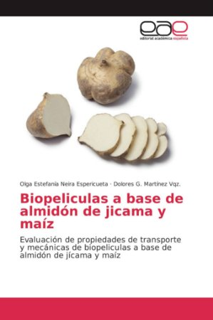 Biopeliculas a base de almidón de jicama y maíz