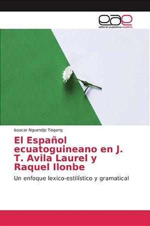 El Español ecuatoguineano en J. T. Avila Laurel y Raquel Ilo