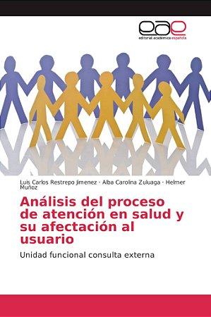 Análisis del proceso de atención en salud y su afectación al