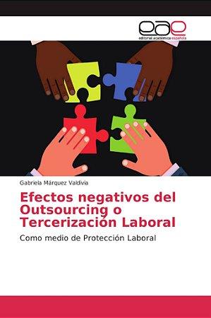 Efectos negativos del Outsourcing o Tercerización Laboral